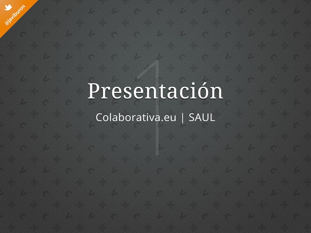 @ javiburon t 1 Presentación Colaborativa.eu | ...