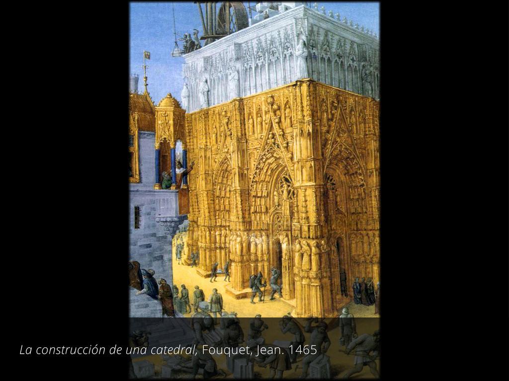 La construcción de una catedral, Fouquet, Jean....