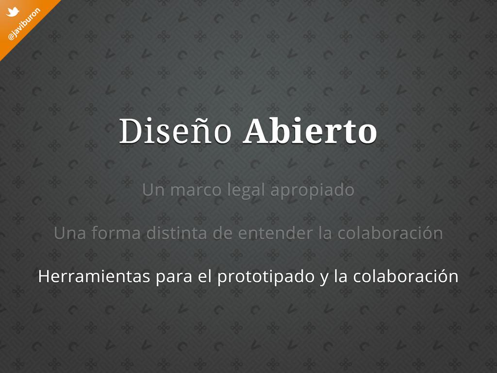 @ javiburon t Diseño Abierto Un marco legal apr...