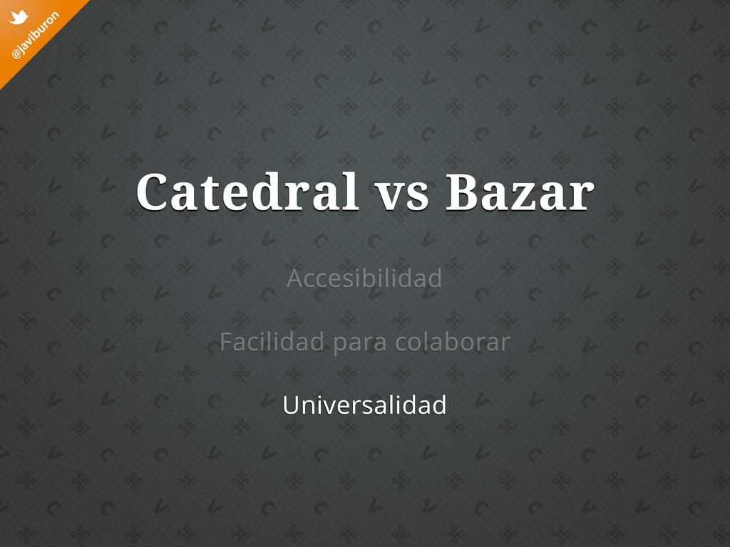 @ javiburon t Accesibilidad Facilidad para cola...