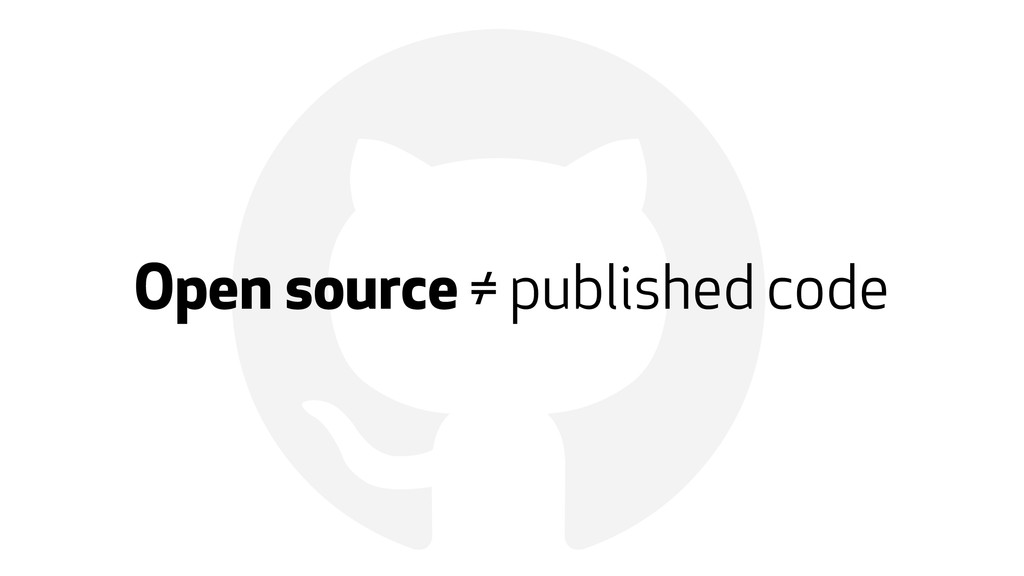 ! Open source ≠ published code