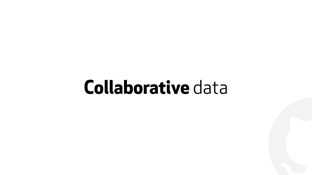 ! Collaborative data