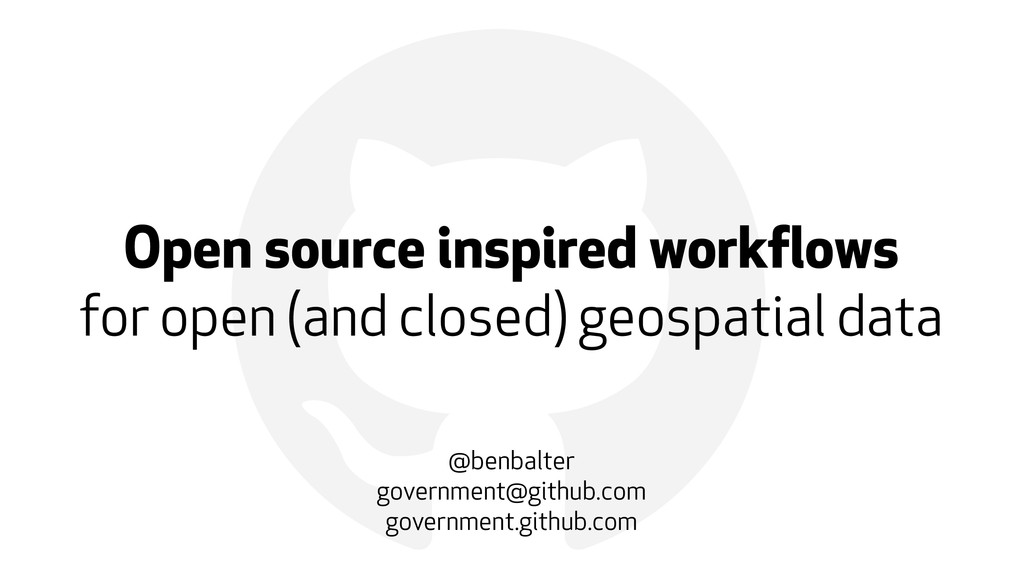 ! Open source inspired workflows 