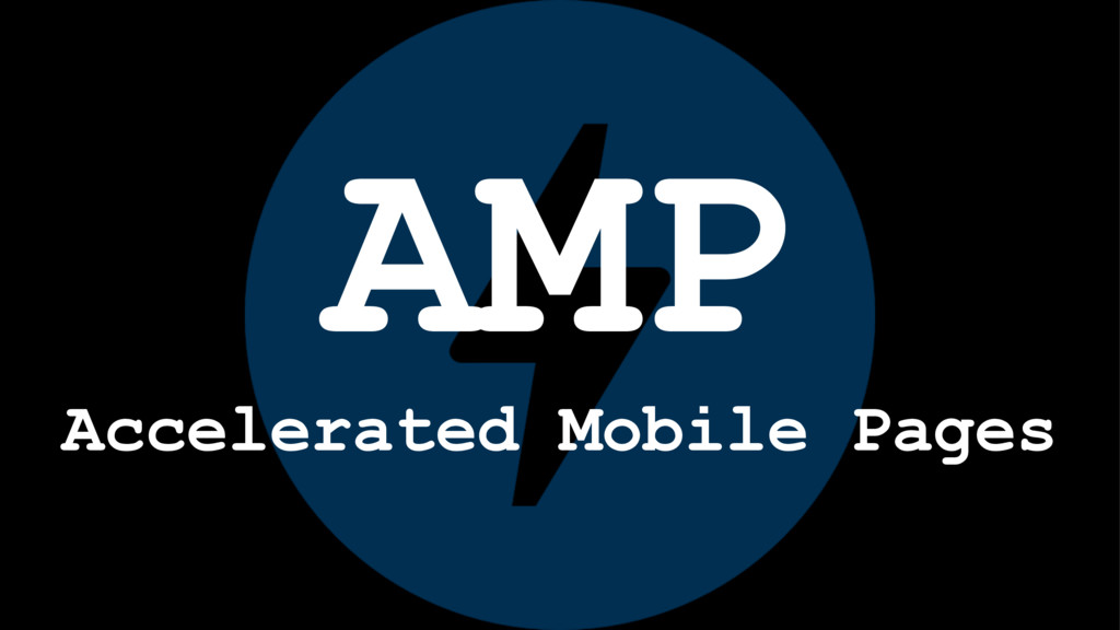AMPɹɹ Accelerated Mobile Pages