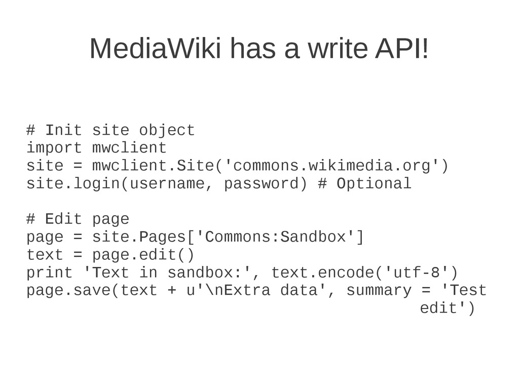 MediaWiki has a write API! # Init site object i...