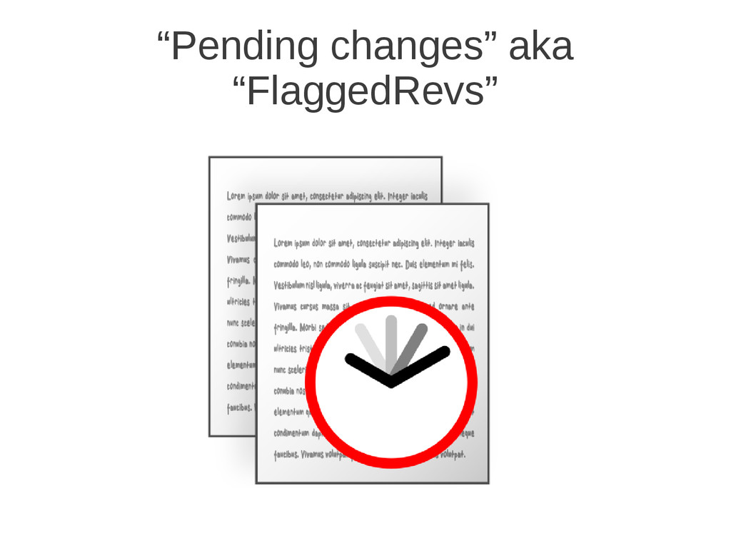 """Pending changes"" aka ""FlaggedRevs"""