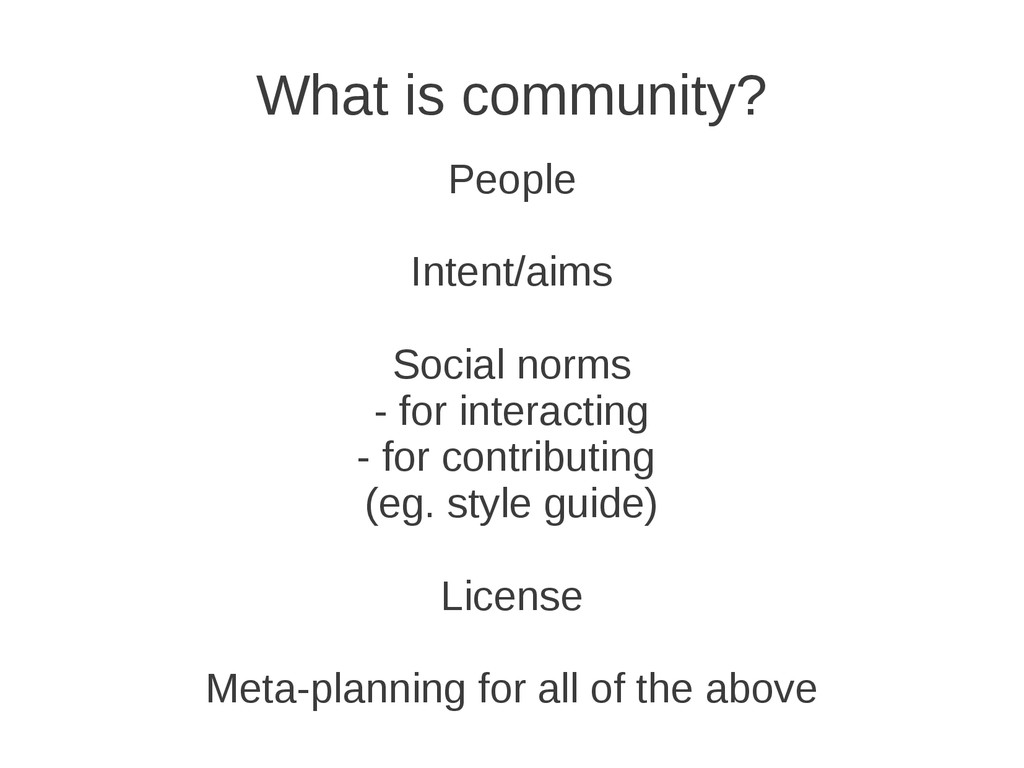 What is community? People Intent/aims Social no...