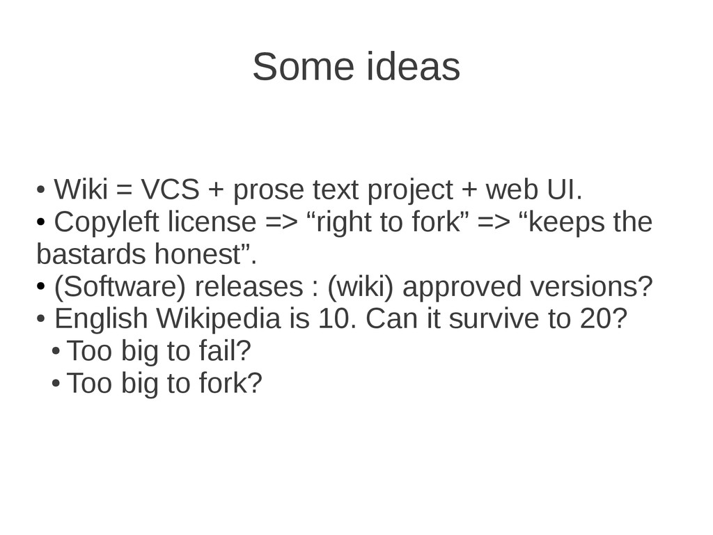 ● Wiki = VCS + prose text project + web UI. ● C...