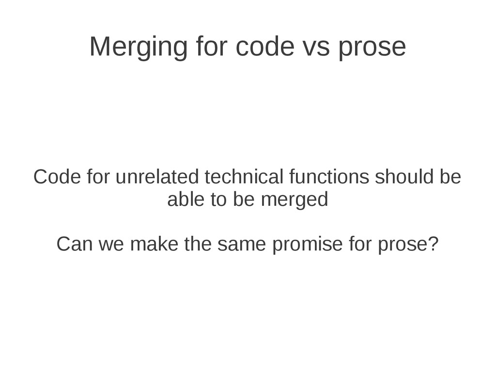 Merging for code vs prose Code for unrelated te...