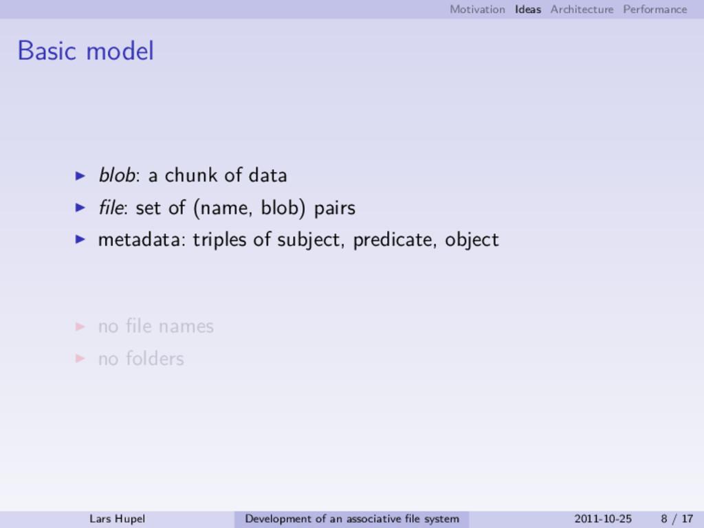 Motivation Ideas Architecture Performance Basic...