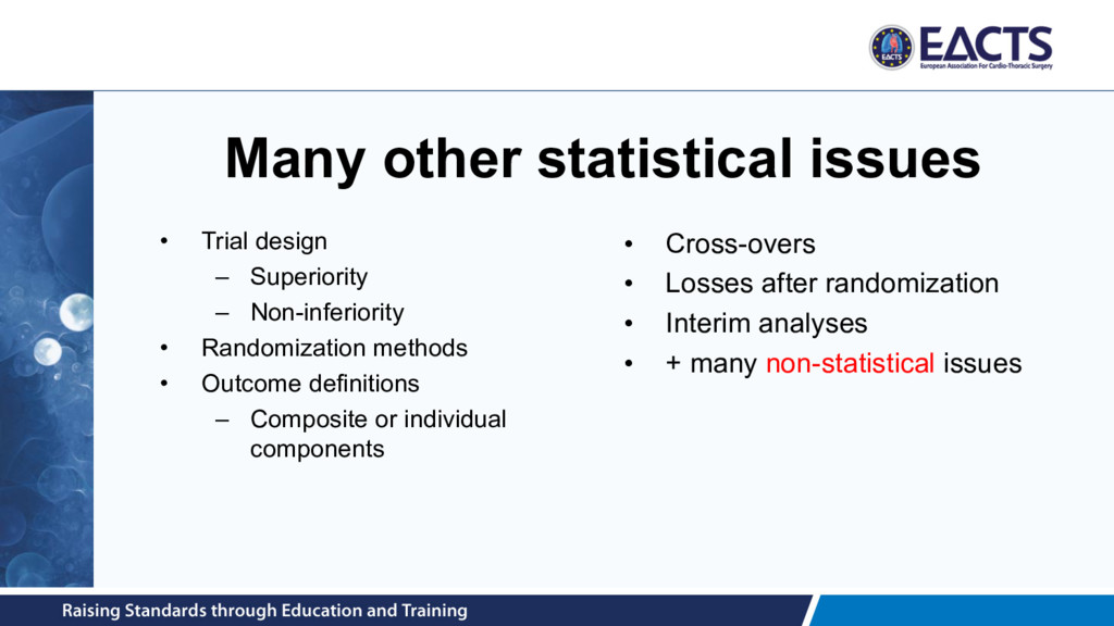 Many other statistical issues • Trial design – ...
