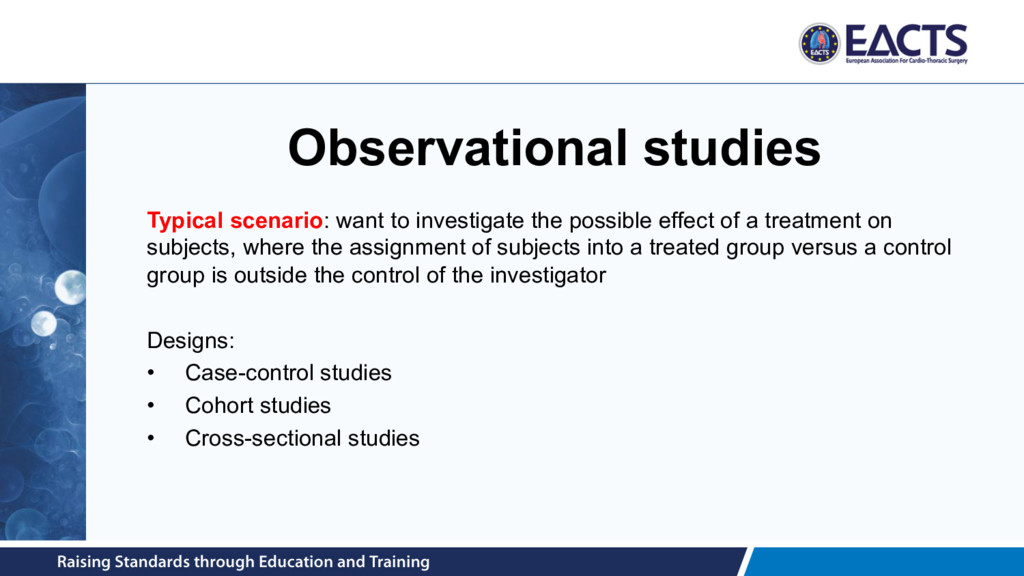 Observational studies Typical scenario: want to...
