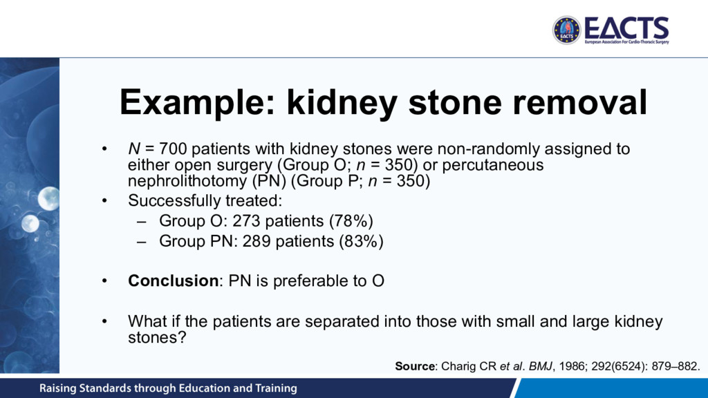 Example: kidney stone removal • N = 700 patient...