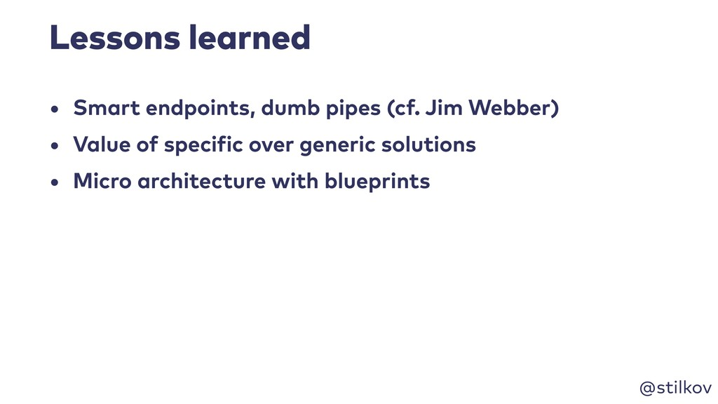 @stilkov Lessons learned • Smart endpoints, dum...