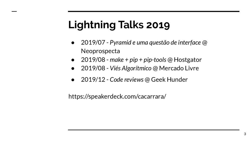 Lightning Talks 2019 ● 2019/07 - Pyramid e uma ...