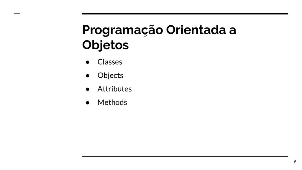 Programação Orientada a Objetos ● Classes ● Obj...
