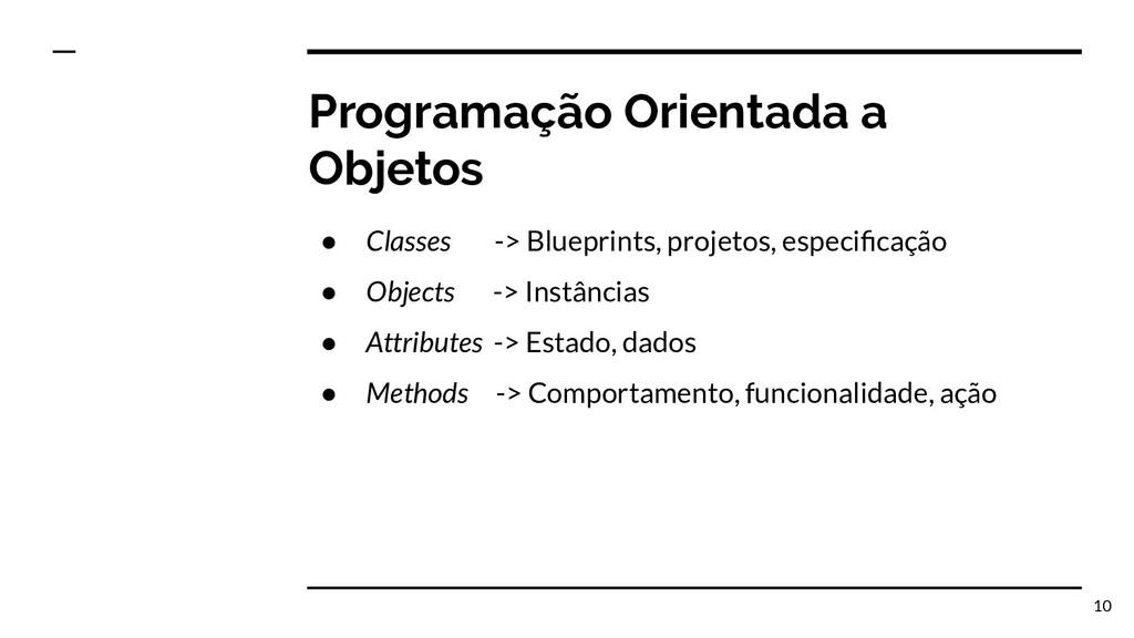 Programação Orientada a Objetos ● Classes -> Bl...
