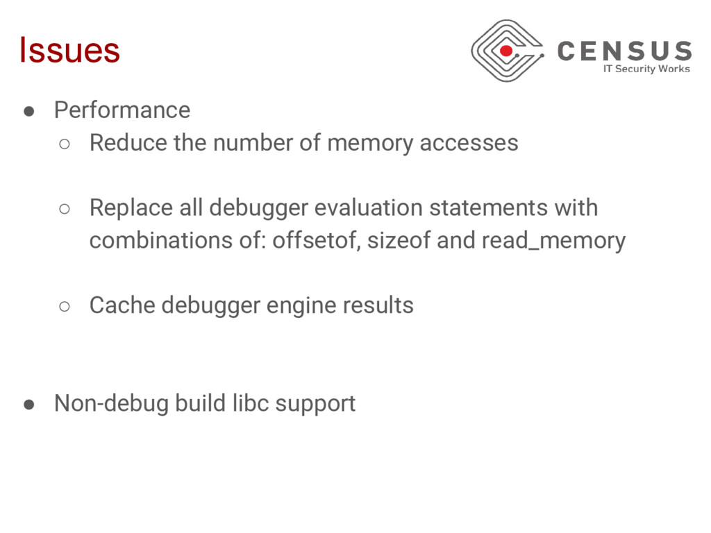 Issues ● Performance ○ Reduce the number of mem...