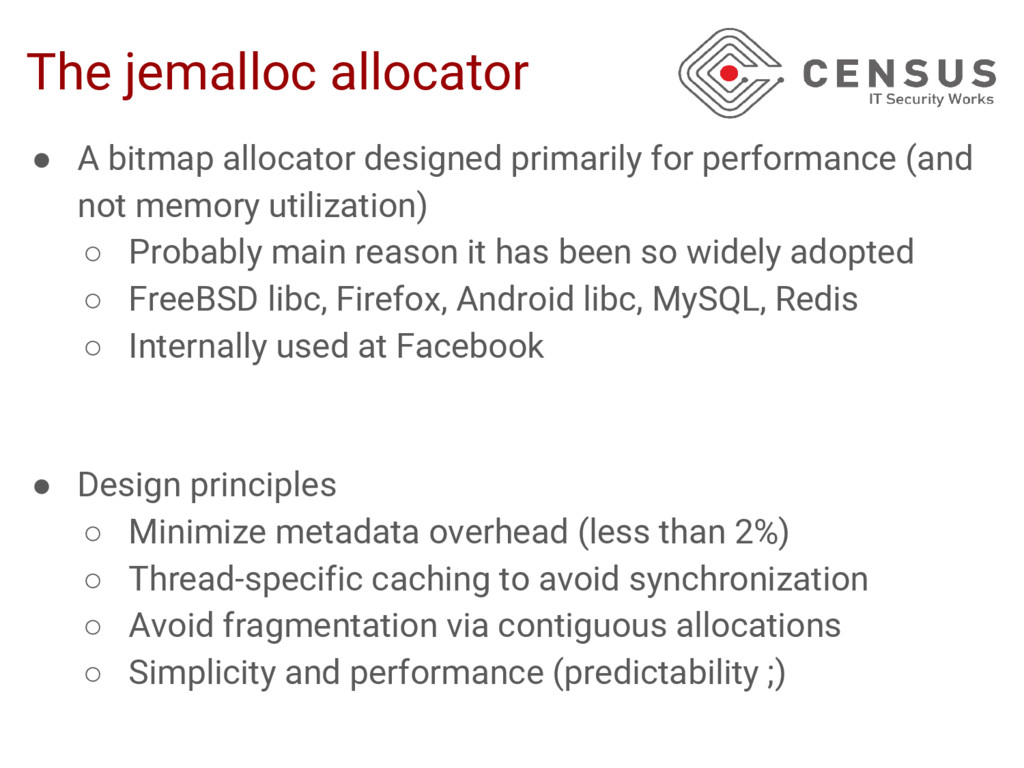 The jemalloc allocator ● A bitmap allocator des...