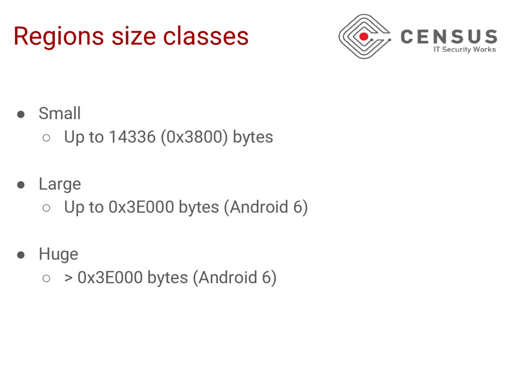 Regions size classes ● Small ○ Up to 14336 (0x3...
