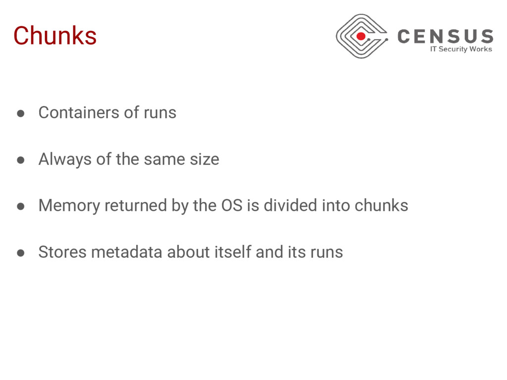 Chunks ● Containers of runs ● Always of the sam...