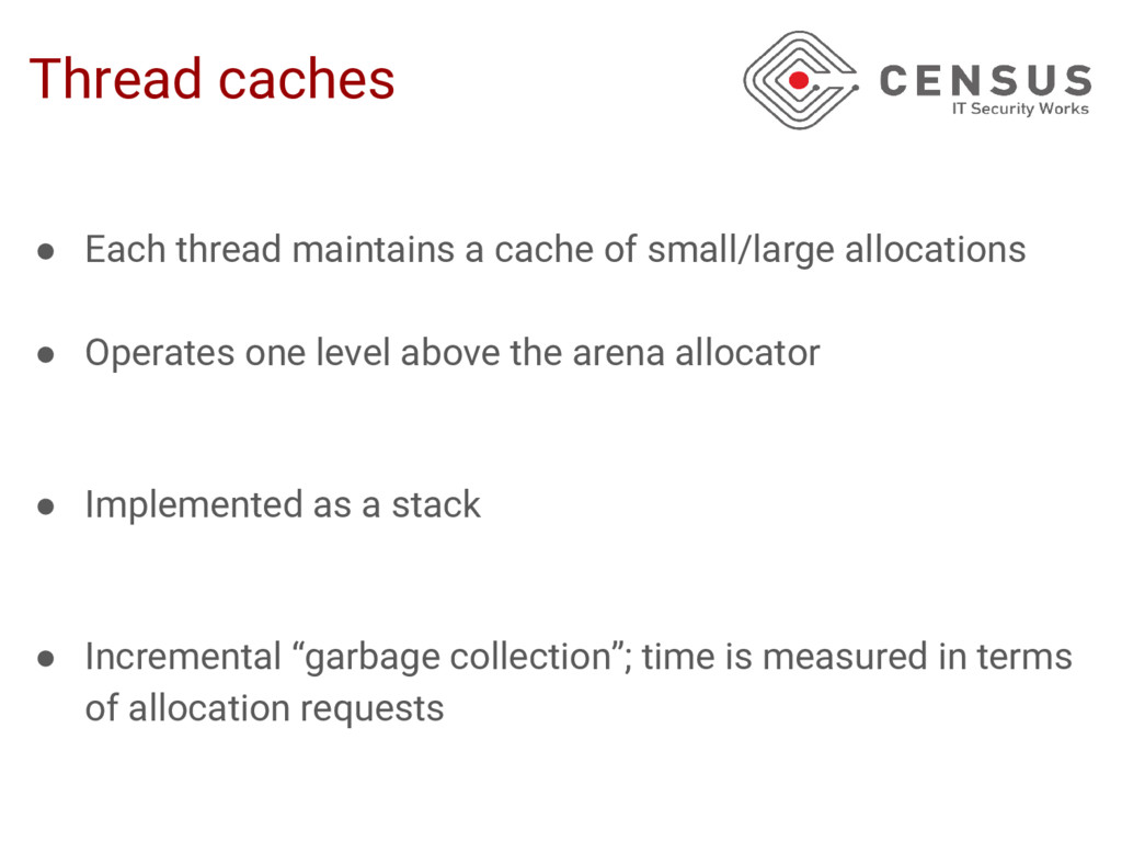 Thread caches ● Each thread maintains a cache o...
