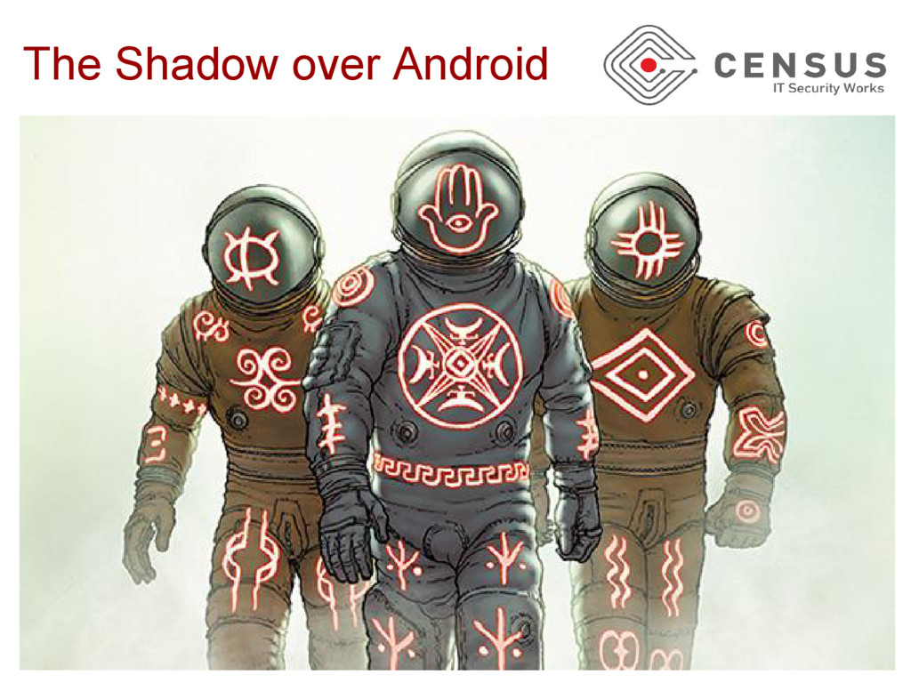 The Shadow over Android ● XXX We need a full-sl...