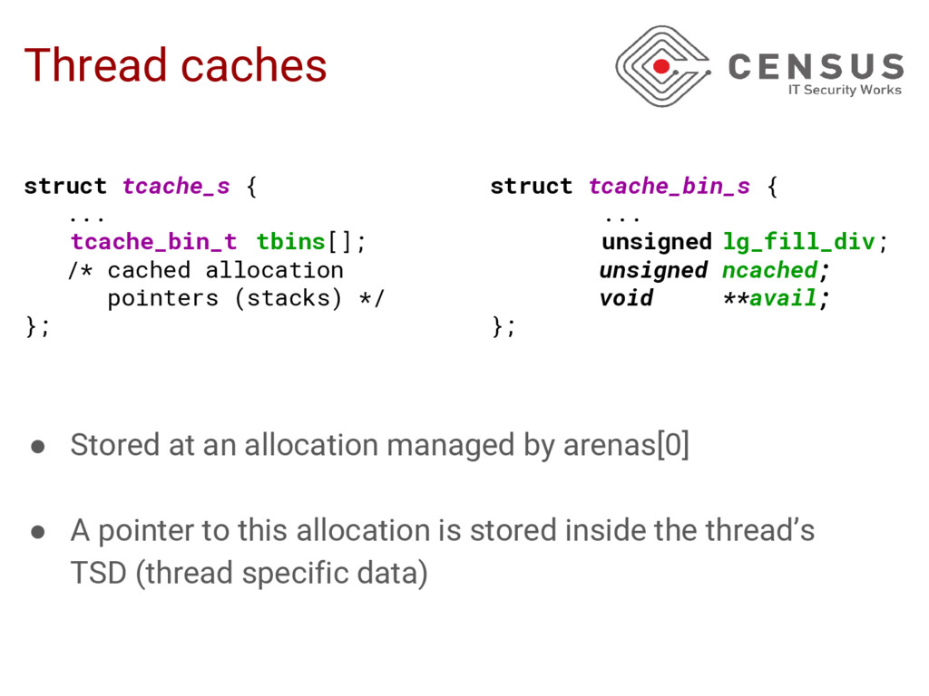 Thread caches ● Stored at an allocation managed...