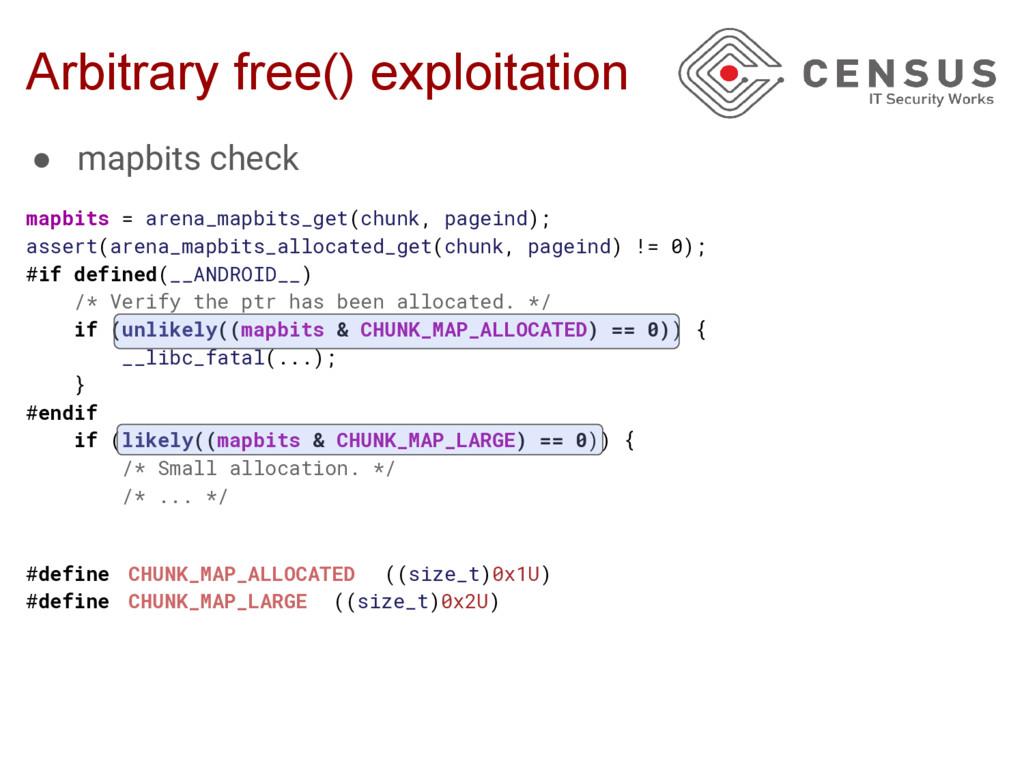 Arbitrary free() exploitation ● mapbits check m...