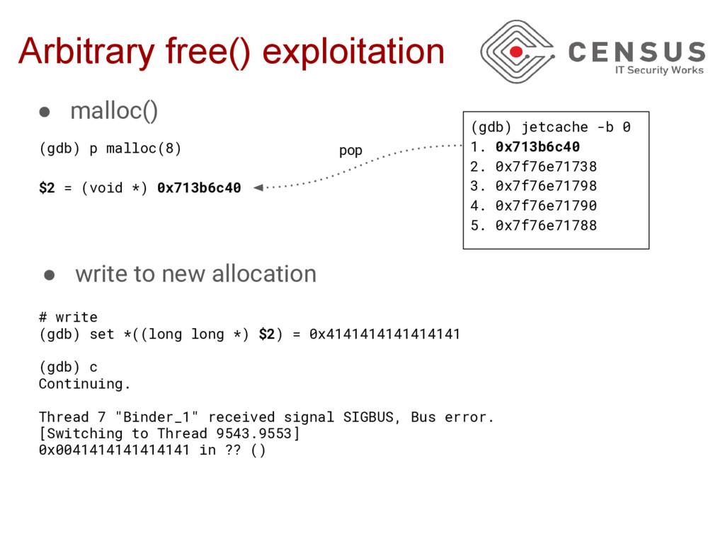 Arbitrary free() exploitation ● malloc() (gdb) ...