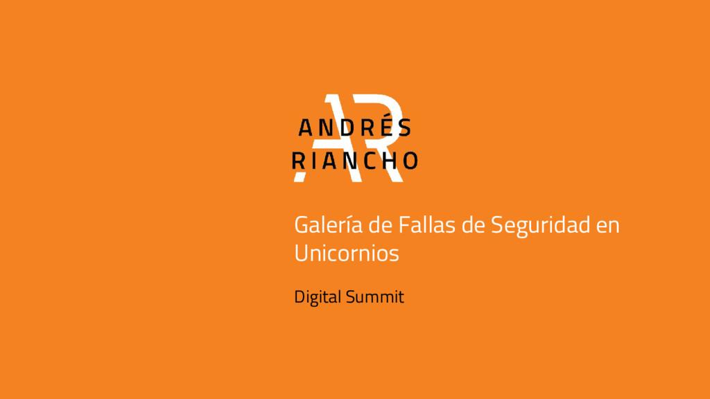 Galería de Fallas de Seguridad en Unicornios Di...