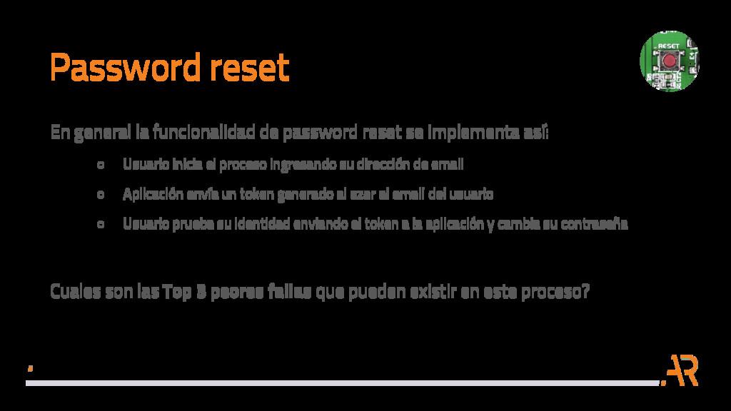 Password reset En general la funcionalidad de p...