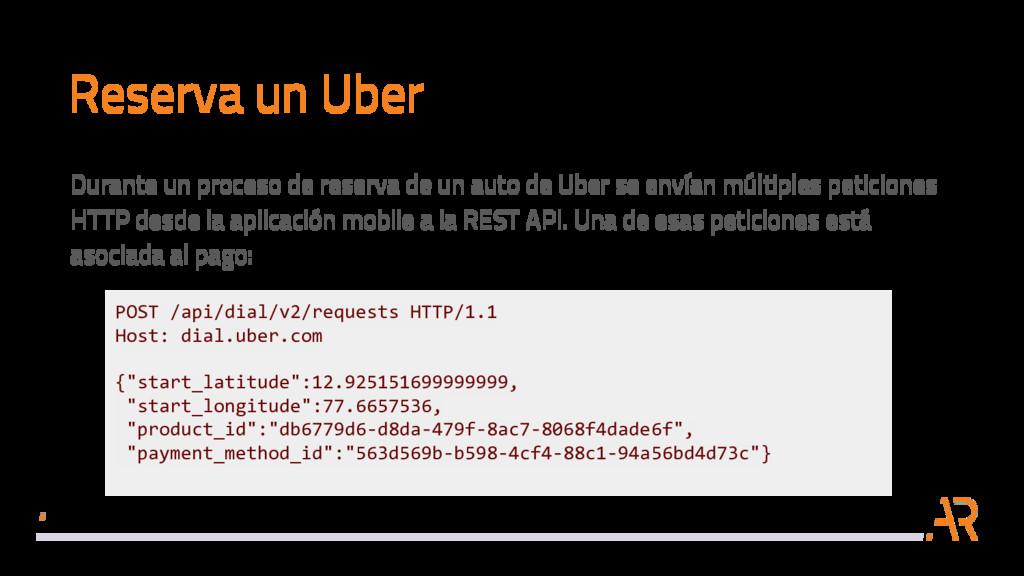 Reserva un Uber POST /api/dial/v2/requests HTTP...