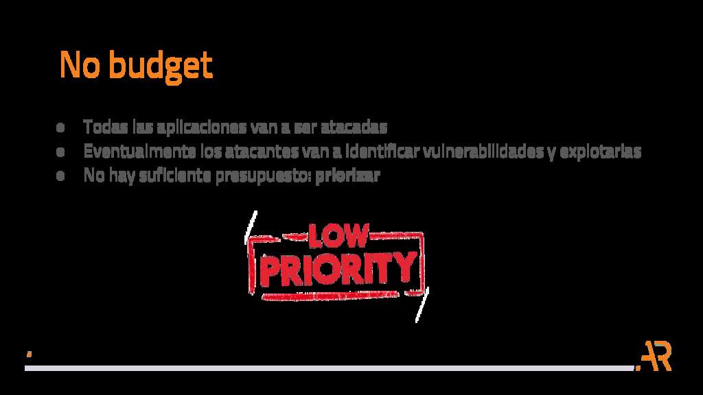 No budget ● Todas las aplicaciones van a ser at...