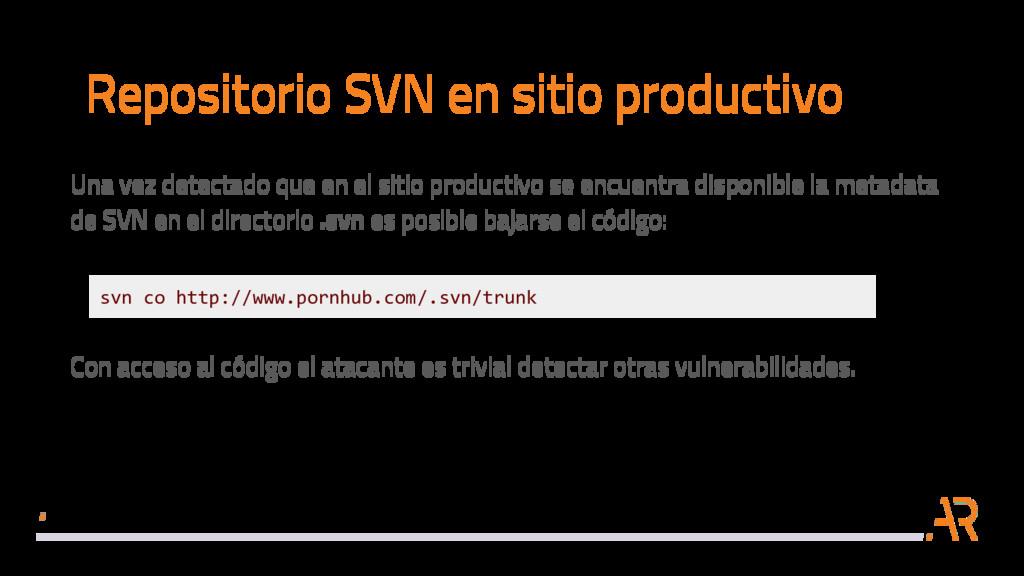 Repositorio SVN en sitio productivo Una vez det...