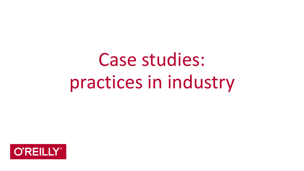 Case studies:  practices in indust...