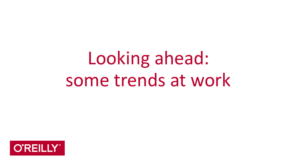 Looking ahead:  some trends at w...