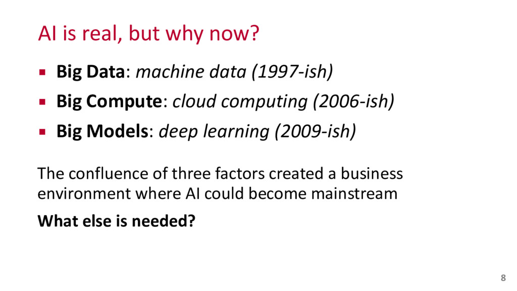 AI is real, but why now? ▪ Big...