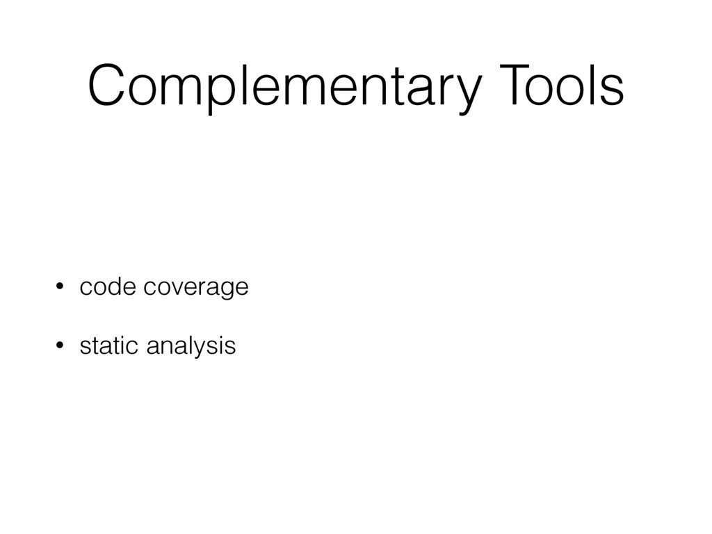Complementary Tools • code coverage • static an...