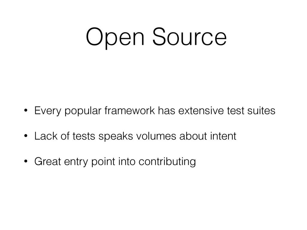 Open Source • Every popular framework has exten...