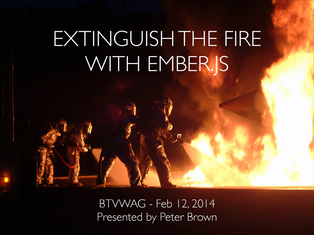 EXTINGUISH THE FIRE