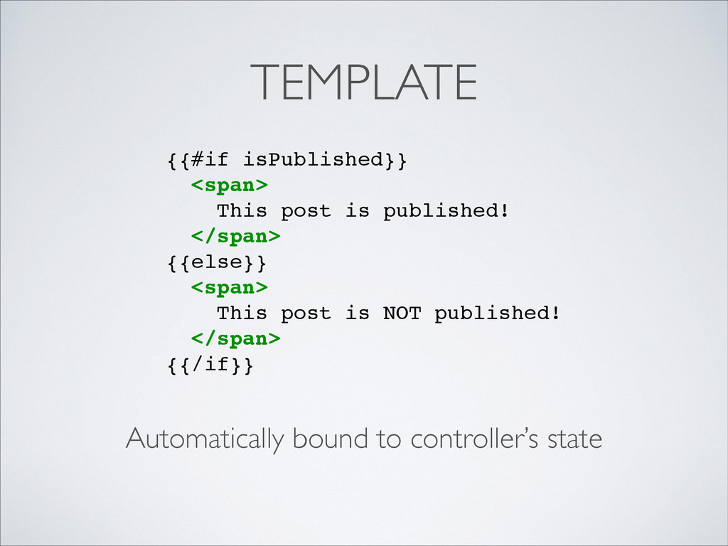 TEMPLATE Automatically bound to controller's st...