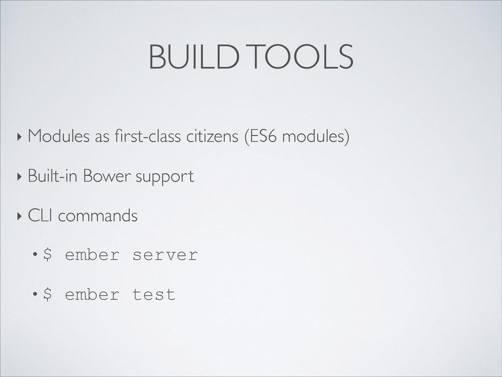BUILD TOOLS ‣ Modules as first-class citizens (E...