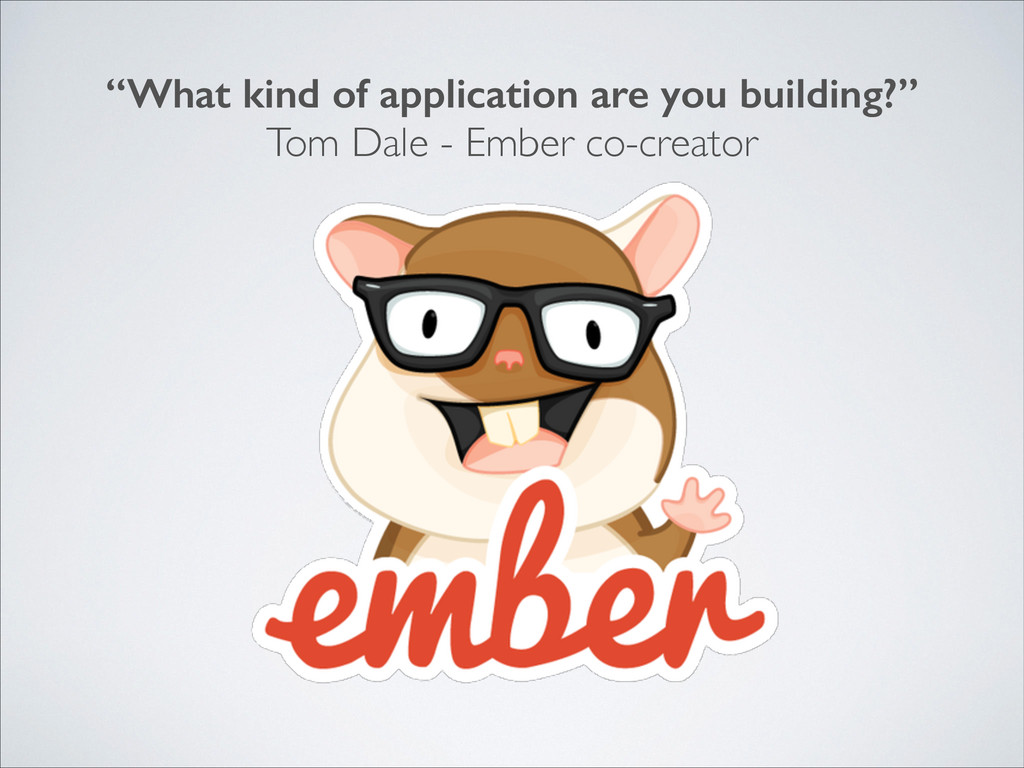 """What kind of application are you building?"" To..."