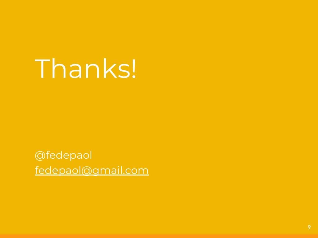 Thanks! @fedepaol fedepaol@gmail.com 9