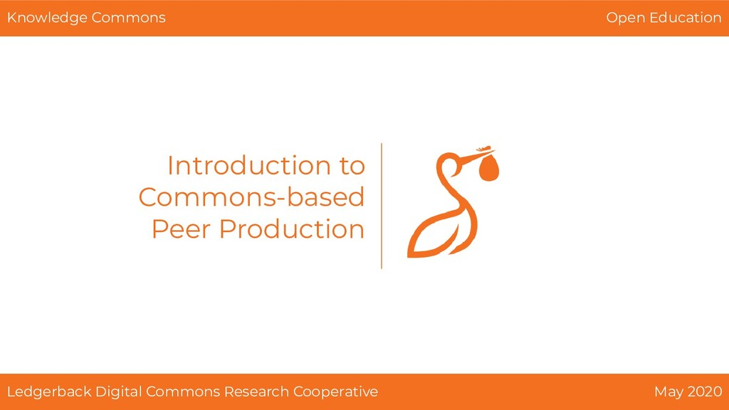 Introduction to Commons-based Peer Production L...