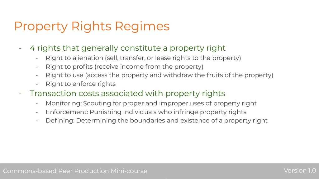 Property Rights Regimes - 4 rights that general...