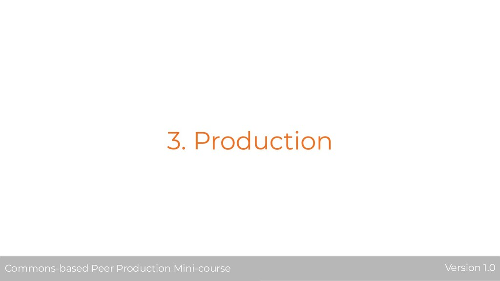 3. Production Commons-based Peer Production Min...