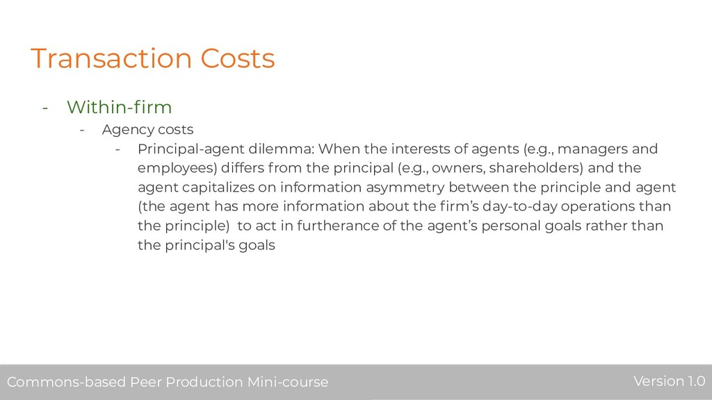 Transaction Costs - Within-firm - Agency costs -...