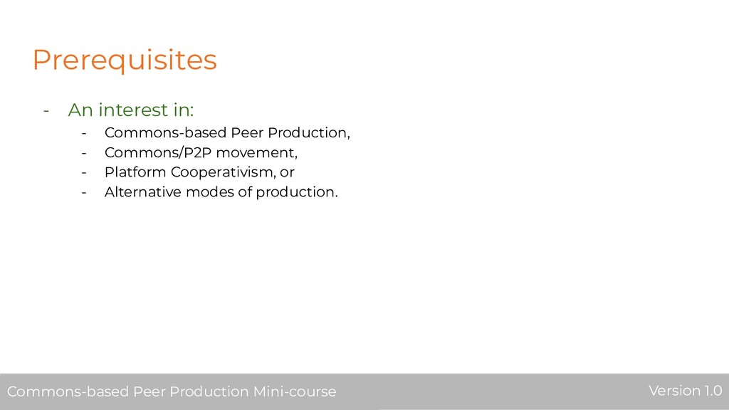 Prerequisites - An interest in: - Commons-based...